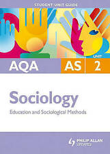 AQA AS Sociology Student Unit Guide: Unit 2 Education and Sociological Methods: