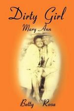 Dirty Girl Mary Ann by Betty Rosa (2013, Paperback)