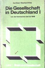 Bosl, Karl: Die Gesellschaft in Deutschland; 1., Von der fränkischen Zeit bis 18