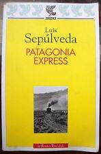 2001 LUIS SEPULVEDA 'PATAGONIA EXPRESS' DIARIO DI VIAGGIO E SENTIMENTO