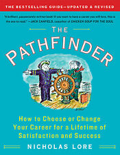 The Pathfinder How to Choose or Change Your Career for Lifetime of Satisfaction