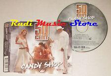 CD Singolo 50 CENT Candy shop 2005 eu SHADY 0602498805473 (S1*) mc dvd