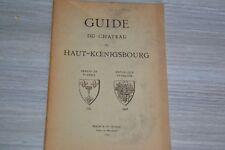 ALSACE: GUIDE DU CHATEAU DU HAUT-KOENIGSBOURG 1927 / H3N