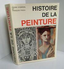 Histoire de la peinture.Pierre d'ESPEZEL / François FOSCA.Aimery Somogy Z012
