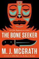 NEW - The Bone Seeker: An Edie Kiglatuk Mystery (Edie Kiglatuk Mysteries)