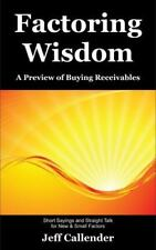 Factoring Wisdom: A Preview of Buying Receivables: Short Sayings and Straight Ta