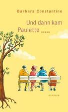 Und dann kam Paulette von Barbara Constantine (2013, Gebundene Ausgabe)
