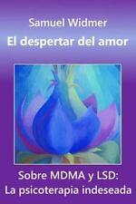 El Despertar Del Amor : Sobre MDMA y LSD: la Psicoterapia Indeseada by Samuel...