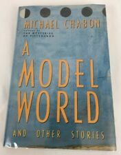A Model World and Other Stories by Michael Chabon (1991, HC; 1st Ed / 1st Print)