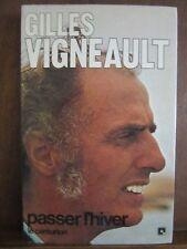 François-Régis Barbry interroge Gilles Vigneault; Passer l'hiver/ Le Centurion