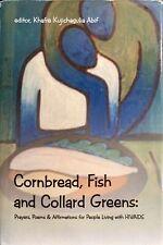 Cornbread, Fish and Collard Greens, Khafre Kujichagulia Abif, AuthorHouse, 2013