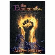 The Elementalists : A Novel by Andrew Maloney (2013, Paperback)
