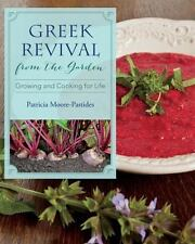 Greek Revival From The Garden: Growing And Cooking For Life (young Palmetto B...
