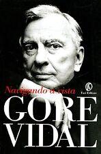 Navigando a vista - Gore Vidal - Libro nuovo in Offerta!