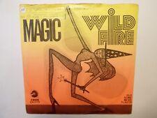 """7"""" WILD FIRE - Magic - VG+/EX - CHESS - CH 2173 - HOLLAND"""