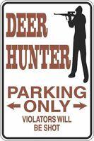 "*Aluminum* Deer Hunter Parking Only 8""x12"" Metal Novelty Sign  S273"