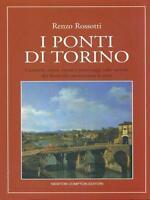 I ponti di Torino - Renzo Rossotti - Libro Nuovo in offerta!