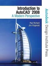 Introduction to AutoCAD 2008: A Modern Approach (Autodesk Design Institute Press