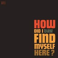 The Dream Syndicate -  How Did I Find Myself Here? - New CD - Pre Order - 8/9