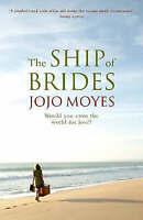 The Ship of Brides, Moyes, Jojo, Very Good Book