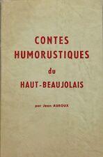 Contes humoristiques du Haut-Beaujolais - Jean Auroux - Ex numéroté 115/500