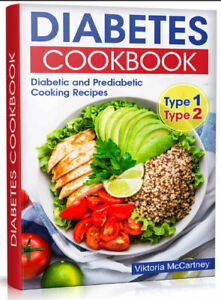 Diabetes Cookbook  Diabetic and Prediabetic Cooking Recipes. Type-2 and Type,,