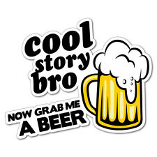 Cool Story Bro Beer Sticker Decal 4x4 4WD Funny Ute