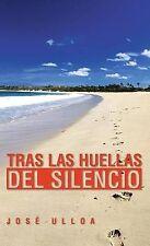 NEW Tras Las Huellas del Silencio by Jose Ulloa