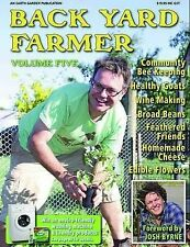 Back Yard Farmer Volume 5  Earth Garden pb New instock goats winemaking 2010