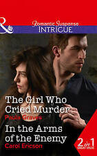 The Girl Who Cried Murder: In the Arms of the Enemy by Carol Ericson, Paula...