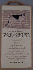 Advice from a GERMAN SHEPHERD 10 X 5 hanging Wood Sign MADE IN THE USA!