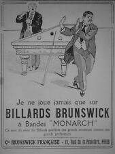 PUBLICITÉ DE PRESSE 1911 BILLARDS BRUNSWICH A BANDES MONARCH