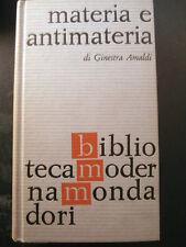 MATERIA E ANTIMATERIA- GINESTRA AMALDI- MONDADORI 1961- 1°ED.- B2