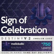 Destiny 2 Sign of Celebration emblem IN HAND!! SAME DAY DELIVERY!!!