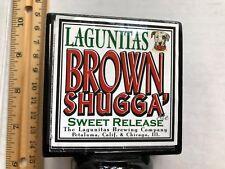BEER TAP HANDLE LAGUNITAS BROWN SHUGGA' SWEET RELEASE