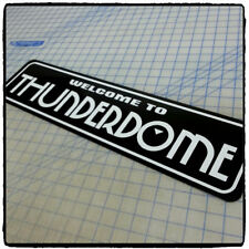 """Road Warrior - Welcome to Thunderdome  6""""x24"""" Aluminum Sign"""