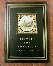 BRITISH AND AMERICAN GAME BIRDS, H.B.C.Pollard, Derrydale1993. Ltd.Ed. #209/2500