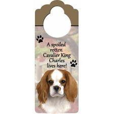 Spoiled Rotten Cavalier King Charles Spaniel Blenheim Dog Door Knob Hanging Sign