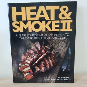 Heat and Smoke II: A Fearless Australian Approach to by Bob Hart (Paperback, 20…