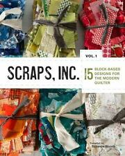 Scraps, Inc. : 15 Block-Based Designs for the Modern Quilter (2014, Paperback)
