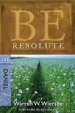 Be Resolute: Determining to Go God's Direction, OT Commentary: Daniel (Paperback