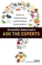Scientific American's Ask the Experts: Answers to The Most Puzzling and Mind-Blo