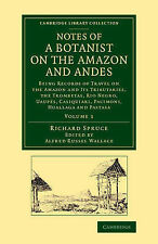 USED (LN) 1: Notes of a Botanist on the Amazon and Andes: Being Records of Trave