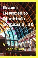 Grace: Restored To Mankind: Romans 5: 12 - 21