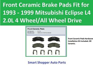 Front Ceramic Brake Pads Fit for 1993 1994 - 1999 Mitsubishi Eclipse L4 4WD/AWD