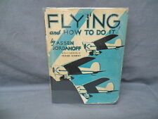FLYING AND HOW TO DO IT by Assen Jordanoff SIGNED w/dj 1932