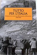 PIVETTA TUTTO PER L'ITALIA: DIARIO DI UN ALPINO DEL BATTAGLIONE PIEMONTE 1943-45