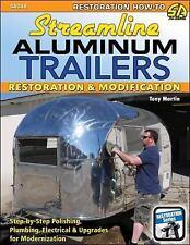 SA344 Streamline Aluminum Trailers: Restoration and Modification by Tony Martin