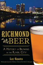 Richmond Beer: A History of Brewing in the River City [American Palate] [VA]