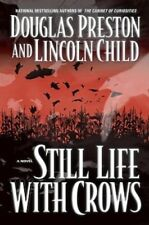 Still Life with Crows by Douglas Preston and Lincoln Child (2003, Hardcover)
